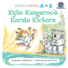 Kylie Kangaroo's Karate Kickers (Animal Antics A to Z (R)) Cover Image
