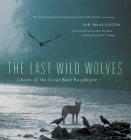 The Last Wild Wolves: Ghosts of the Rain Forest Cover Image