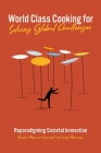 World Class Cooking for Solving Global Challenges: Reparadigming Societal Innovation Cover Image