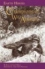 Earth Heroes, Champions of Wild Animals Cover Image