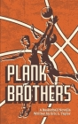 Plank Brothers Cover Image