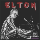 Elton Wall calendar 2021: 16 Months 8.5x8.5 Inch COLORFUL GLOSSY Cover Image