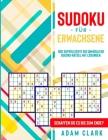 Sudoku für Erwachsene: 600 superleichte bis unmögliche Sudoku-Rätsel mit Lösungen. Schaffen Sie es bis zum Ende? Cover Image