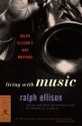 Living with Music: Ralph Ellison's Jazz Writings Cover Image