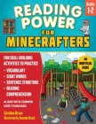 Reading Power for Minecrafters: Grades 1–2: Fun Skill-Building Activities to Practice Vocabulary, Sight Words, Sentence Structure, Reading Comprehension, and More! (Aligns with Common Core Standards) Cover Image