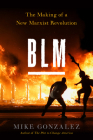 Blm: The Making of a New Marxist Revolution Cover Image