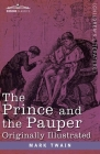 The Prince and the Pauper: A Tale for Young People of All Ages, Originally Illustrated Cover Image