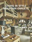 Living in Style Mountain Chalets Cover Image