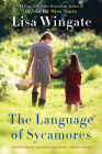The Language of Sycamores (Tending Roses #3) Cover Image