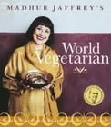 Madhur Jaffrey's World Vegetarian: More Than 650 Meatless Recipes from Around the World: A Cookbook Cover Image