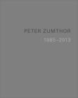 Peter Zumthor: Buildings and Projects 1985-2013 Cover Image