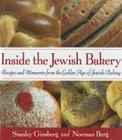 Inside the Jewish Bakery: Recipes and Memories from the Golden Age of Jewish Baking Cover Image