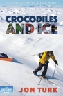 Crocodiles and Ice: A Journey Into Deep Wild Cover Image