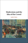 Modernism and the Idea of the Crowd Cover Image