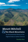 Mount Mitchell and the Black Mountains: An Environmental History of the Highest Peaks in Eastern America Cover Image