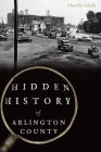 Hidden History of Arlington County Cover Image