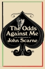 The Odds Against Me: The Autobiography of John Scarne Cover Image