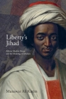 Liberty's Jihad: African Muslim Slaves and the Meaning of America Cover Image