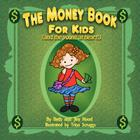 The Money Book for Kids (and the Young at Heart!) Cover Image