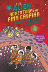 The Alien Adventures of Finn Caspian #4: Journey to the Center of That Thing Cover Image