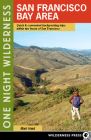 One Night Wilderness: San Francisco Bay Area: Quick and Convenient Backpacking Trips within Two Hours of San Francisco Cover Image