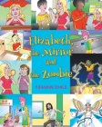 Elizabeth, the Mirror and the Zombie Cover Image