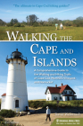 Walking the Cape and Islands: A Comprehensive Guide to the Walking and Hiking Trails of Cape Cod, Martha's Vineyard, and Nantucket Cover Image