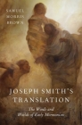 Joseph Smith's Translation: The Words and Worlds of Early Mormonism Cover Image
