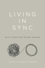 Living in Sync: With Your God-Given Design Cover Image