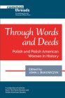 Through Words and Deeds: Polish and Polish American Women in History Cover Image