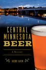 Central Minnesota Beer: A History Cover Image