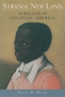 Strange New Land: Africans in Colonial America Cover Image