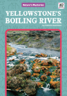 Yellowstone's Boiling River (Nature's Mysteries) Cover Image