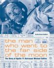 The Man Who Went to the Far Side of the Moon: The Story of Apollo 11 Astronaut Michael Collins (NASA Books, Apollo 11 Book for Kids, Children's Astronaut Books) Cover Image