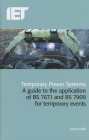 Temporary Power Systems: A Guide to the Application of Bs 7671 and Bs 7909 for Temporary Events (Electrical Regulations) Cover Image