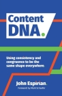 Content DNA: Using consistency and congruence to be the same shape everywhere Cover Image