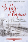 To Hell or Richmond: The 1862 Peninsula Campaign (Emerging Civil War) Cover Image
