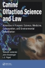Canine Olfaction Science and Law: Advances in Forensic Science, Medicine, Conservation, and Environmental Remediation Cover Image