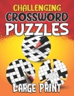 Large Print Challenging Crossword Puzzles: Challenge Your Brain, Funster 100+ Large Print Easy Crossword Puzzles, Crossword Puzzle Book For Adults Cover Image