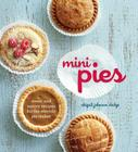 Mini Pies: Sweet and Savory Recipes for the Electric Pie Maker Cover Image