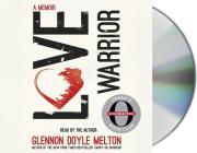 Love Warrior (Oprah's Book Club): A Memoir Cover Image