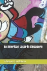 An American Loser in Singapore Cover Image