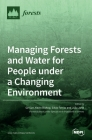 Managing Forests and Water for People under a Changing Environment Cover Image