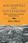 Machiavelli and Guicciardini: Politics and History in Sixteenth Century Florence Cover Image