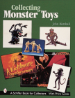 Collecting Monster Toys (Schiffer Book for Collectors) Cover Image