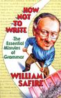 How Not to Write: The Essential Misrules of Grammar Cover Image