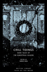 Chill Tidings: Dark Tales of the Christmas Season (Tales of the Weird) Cover Image