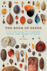 The Book of Seeds: A Life-Size Guide to Six Hundred Species from around the World Cover Image