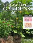 Straw Bale Gardens Complete, Updated Edition: Breakthrough Method for Growing Vegetables Anywhere, Earlier and with No Weeding Cover Image