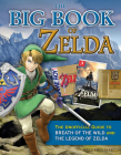 The Big Book of Zelda: The Unofficial Guide to Breath of the Wild and the Legend of Zelda Cover Image